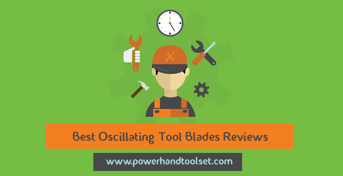 Best Oscillating Tool Blades Reviews