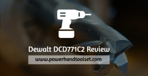 Dewalt-DCD771C2-Review