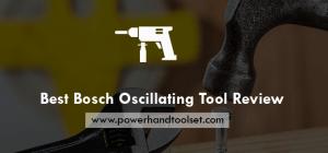Best Bosch Oscillating Tool Review