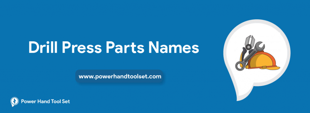 Drill Press Parts Names
