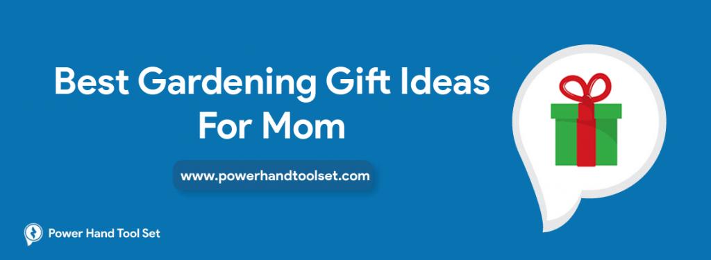 Best Gardening Gift Ideas For Mom