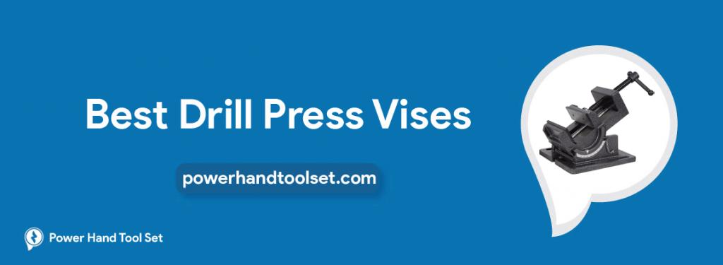 Best Drill Press Vises