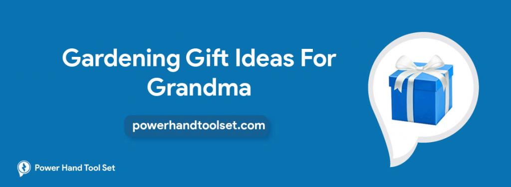 Gardening Gift Ideas For Grandma